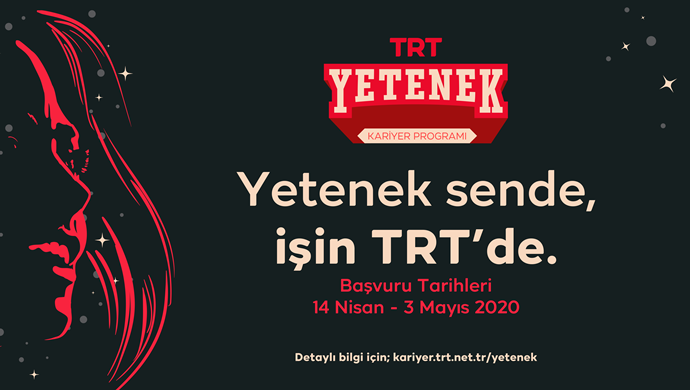 TRT, Yetenek Avına Çıkıyor