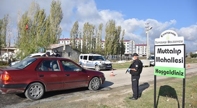 Eskişehir'de 2 mahalleye giriş ve çıkışlar sınırlandırıldı