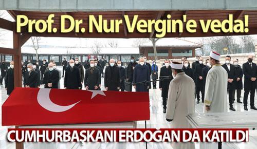 Erdoğan, Prof. Dr. Nur Vergin'in cenaze törenine katıldı