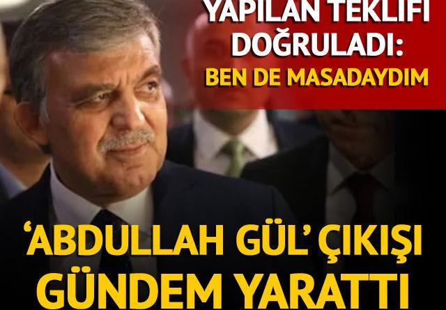 'Abdullah Gül' açıklaması gündem yarattı