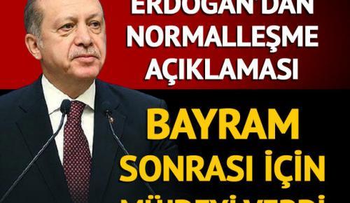 Erdoğan duyurdu: Bayram sonrası kontrollü normalleşme