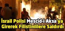 Mescid-i Aksa'daki cemaate saldırı: Çok sayıda yaralı var